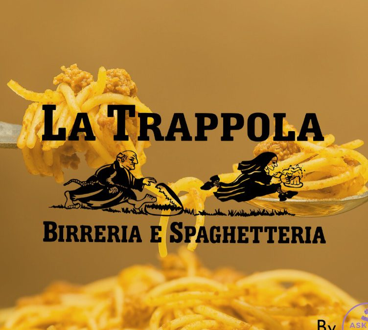 La Trappola – Spaghetteria\Birreria